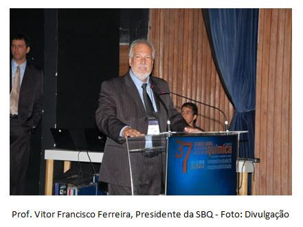 Prof. Vitor Francisco Ferreira, Presidente da SBQ
